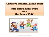 Creative Drama Lesson Plan: The Three Pigs and the Scary Wolf