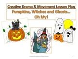 A Creative Drama & Movement Lesson Plan Halloween:Pumpkins