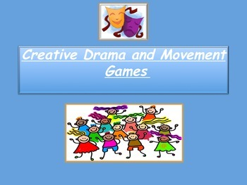 Creative Drama and Movement Games