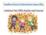Creative Drama & Movement Lesson Plan:Autumn Fun with Apples & Leaves