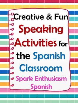 Creative & Fun Speaking Activities for your Spanish Classroom/Vamos a Hablar