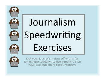Creative Monthly Journalism Speedwriting Exercises