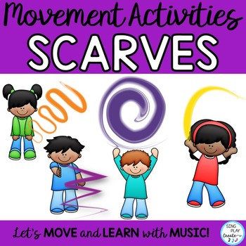 Creative Movement Scarf Activities - Music, PE, Movement Games & Activities