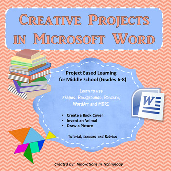 Creative Projects using Microsoft Word:  Shapes, WordArt,