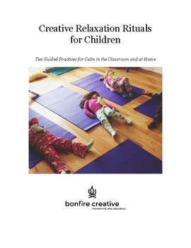 Creative Relaxation Rituals for Children: Ten Guided Practices for Calm Kids
