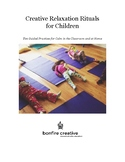 Creative Relaxation Rituals for Children: Ten Guided Pract