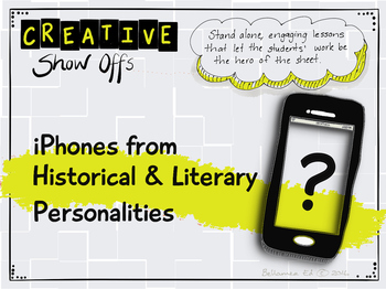 Creative Reading Response - iPhones from Historical and Literary Personalities