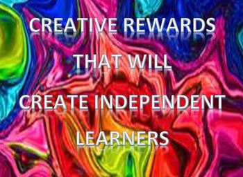 Creative Rewards That Will Create Independent Learners