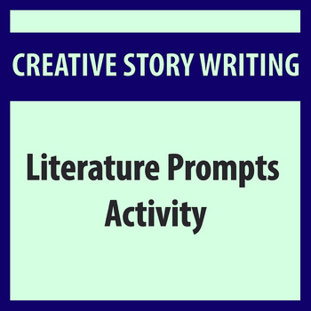 Creative Story Writing: Prompts from Literature Activity