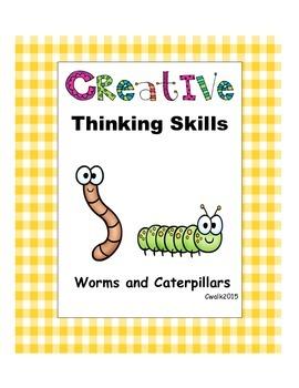 Creative Thinking Skills: Worms and Caterpillars