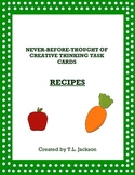 Creative Thinking Task Cards - Never Before Thought of Recipes