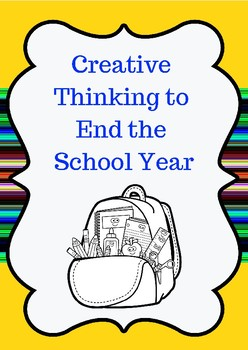 Creative Thinking to End the School Year