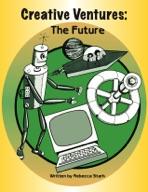 Creative Ventures: The Future