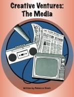Creative Ventures: The Media