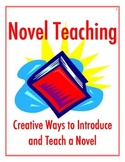 Creative Ways to Introduce and Teach a Novel to Students