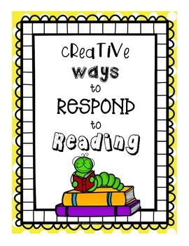 Creative Ways to Respond to Reading