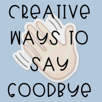 Creative Ways to Say Goodbye