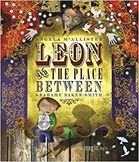 Creative Writing (3 weeks) Leon & the Place Between by Ang
