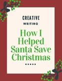 "Creative Writing - Christmas Theme ""How I Helped Santa..."""