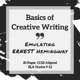Creative Writing Basics: Emulating Ernest Hemingway  CCSS Aligned