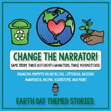 Creative Writing: Change the Narrator! Earth Day Themed