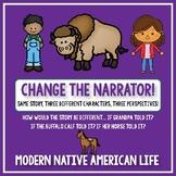 Creative Writing: Change the Narrator! Modern Native Ameri