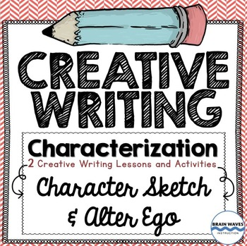 Creative Writing - Characterization - 2 Lessons - Characte
