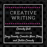 Creative Writing: Comedy Unit Plan, Parody, Sketch, and News
