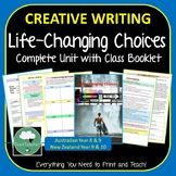 Creative Writing Complete Unit Jnr Secondary Life-Changing Choices Story Writing