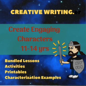 Engaging Characters: Creative Writing Lessons for 11 to 14yrs