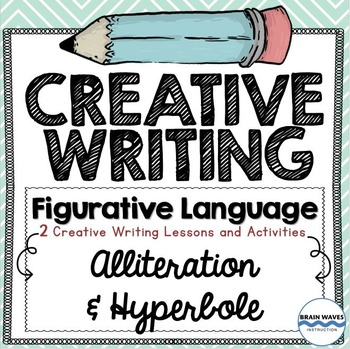 Creative Writing - Figurative Language - 2 Lessons - Alliteration and Hyperbole