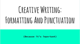Creative Writing: Formatting and Punctuation