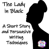 The Lady in Black/Persuasive Writing Techniques