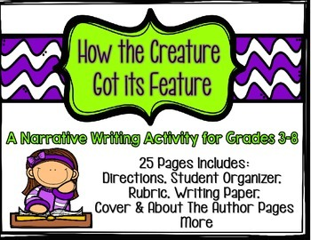 Narrative Writing: How the Creature Got Its Feature w/rubric, organizers, & more