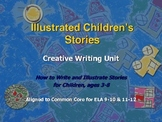 Creative Writing: Illustrated Children's Story, 10-Day Unit, Common Core