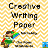 Creative Writing Paper: March, April, May