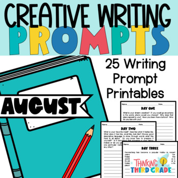 Creative Writing Prompts August 3rd 4th 5th grade No Prep