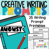 Creative Writing Prompts August - 3rd 4th 5th grade NO PREP