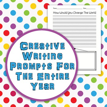 Creative Writing Prompts For The Entire School Year