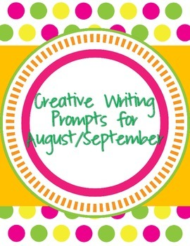 Creative Writing Prompts for August/September