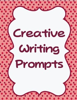Creative Writing Prompts for Building Strong Writers Get r