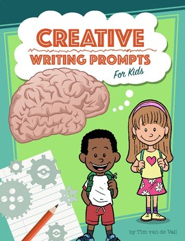 Creative Writing Prompts for Kids: 160 Writing Warm Ups/Story Starters
