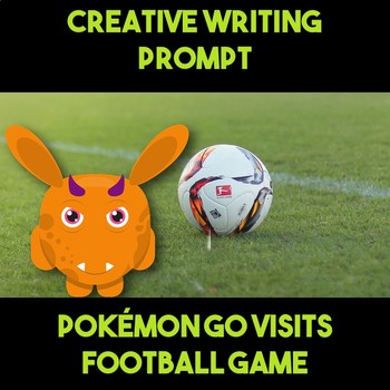Writing Prompt: Pokemon Go Hijack Football Game