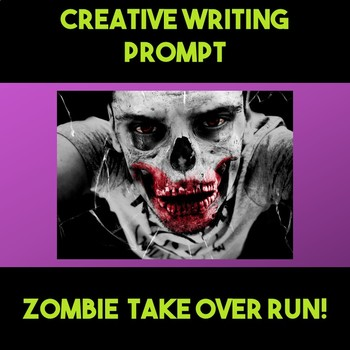 Writing Prompt : Zombie Take Over Run!
