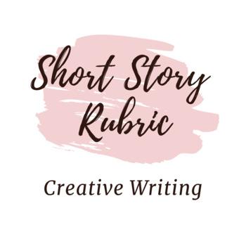 Creative Writing - Short Story Rubric