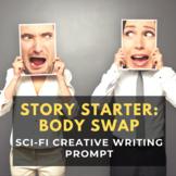 Story Starter Creative Writing Prompt: Body Swap