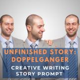 Story Starter Creative Writing Prompt: Doppelganger
