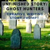 Story Starter Creative Writing Prompt: Ghost Hunter