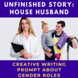 Story Starter Creative Writing Prompt: House Husband