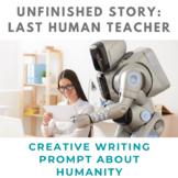 Story Starter Creative Writing Prompt: Last Human Teacher